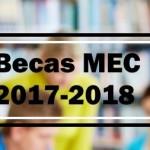 becas-mec-2017-2018